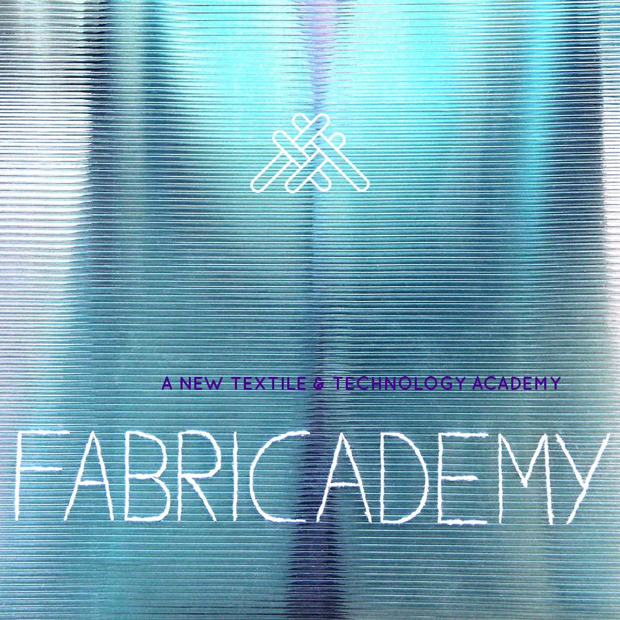 Fabricademy, textile & technology academy